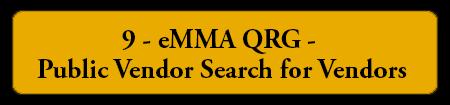 9 - eMMA QRG - Public Vendor Search for Vendors