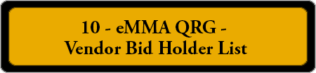 10 - eMMA QRG Vendor Bid Holder List