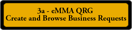 3a - eMMA QRG – Create and Browse Business Requests