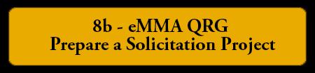 8b - eMMA QRG – Prepare a Solicitation Project