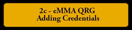 2c eMMA QRG - Adding Credentials