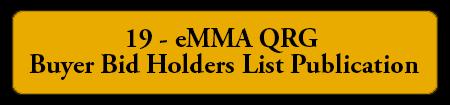 19 - eMMA Buyer QRG - Buyer Bid Holders List Publication